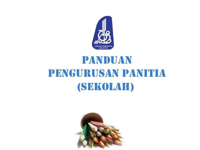 PANDUAN PENGURUSAN PANITIA (SEKOLAH)
