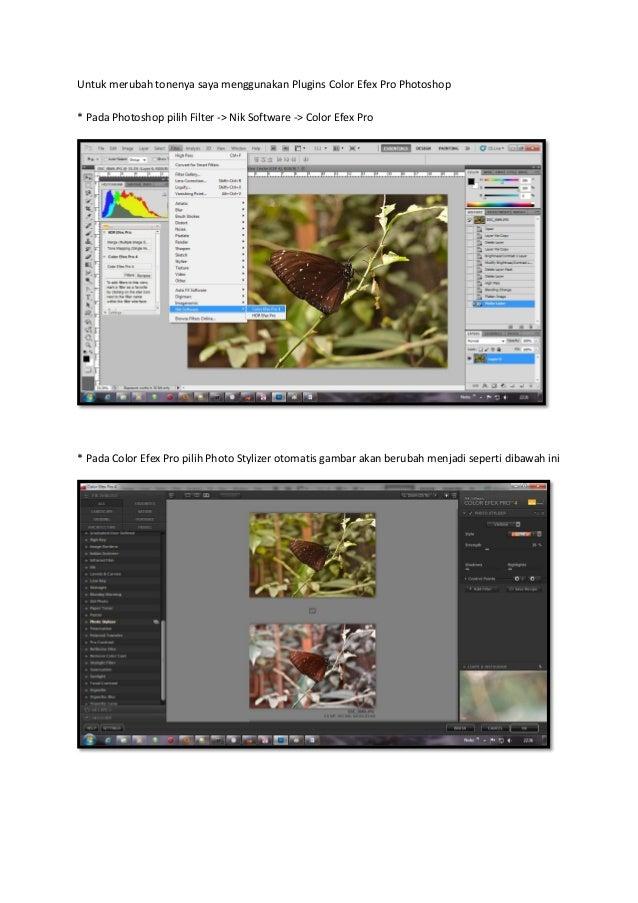 Untuk merubah tonenya saya menggunakan Plugins Color Efex Pro Photoshop * Pada Photoshop pilih Filter -> Nik Software -> C...