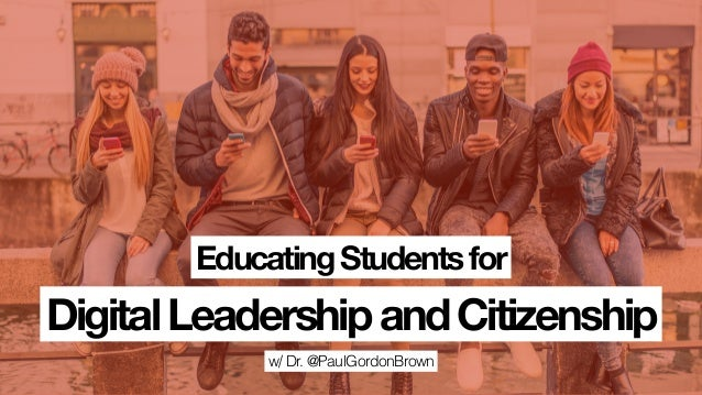 w/ Dr. @PaulGordonBrown DigitalLeadershipandCitizenship EducatingStudentsfor