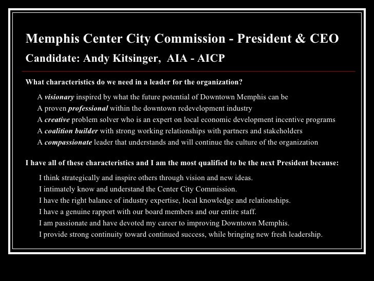 Memphis Center City Commission - President & CEO   Candidate: Andy Kitsinger,  AIA - AICP <ul><li>What characteristics do ...