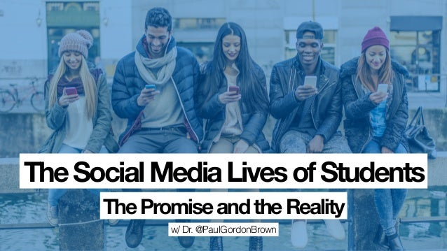 w/ Dr. @PaulGordonBrown TheSocialMediaLivesofStudents ThePromiseandtheReality