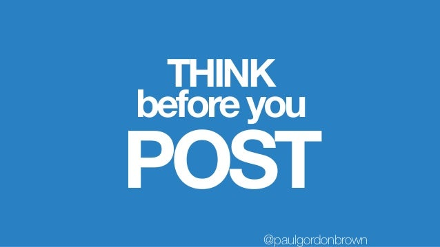THINK POST beforeyou @paulgordonbrown