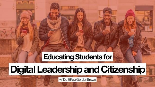 w/ Dr. @PaulGordonBrown DigitalLeadershipandCitizenship EducatingStudentsfor