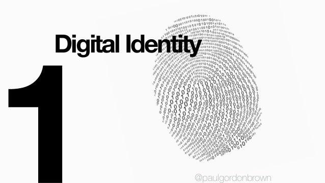 Digital Identity @paulgordonbrown@paulgordonbrown