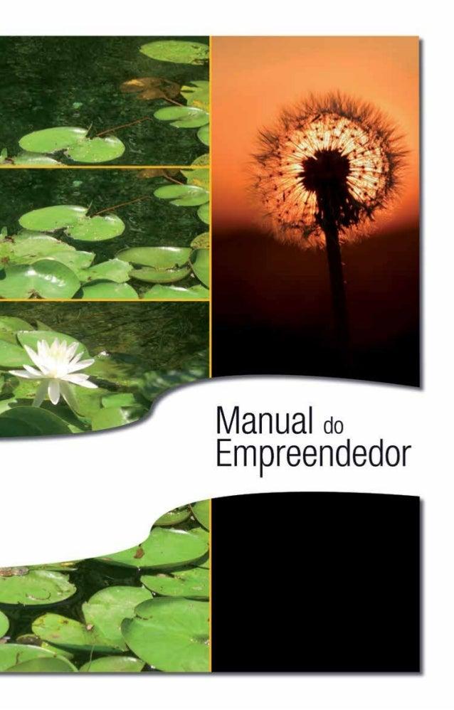 Manual do Empreendedor 1 O empreendedorismo é um fenómeno crescente em todo o mundo, contribuindo para o desenvolvimento e...