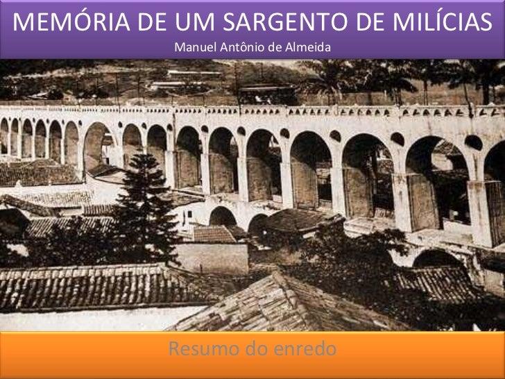 MEMÓRIA DE UM SARGENTO DE MILÍCIAS Manuel Antônio de Almeida Resumo do enredo