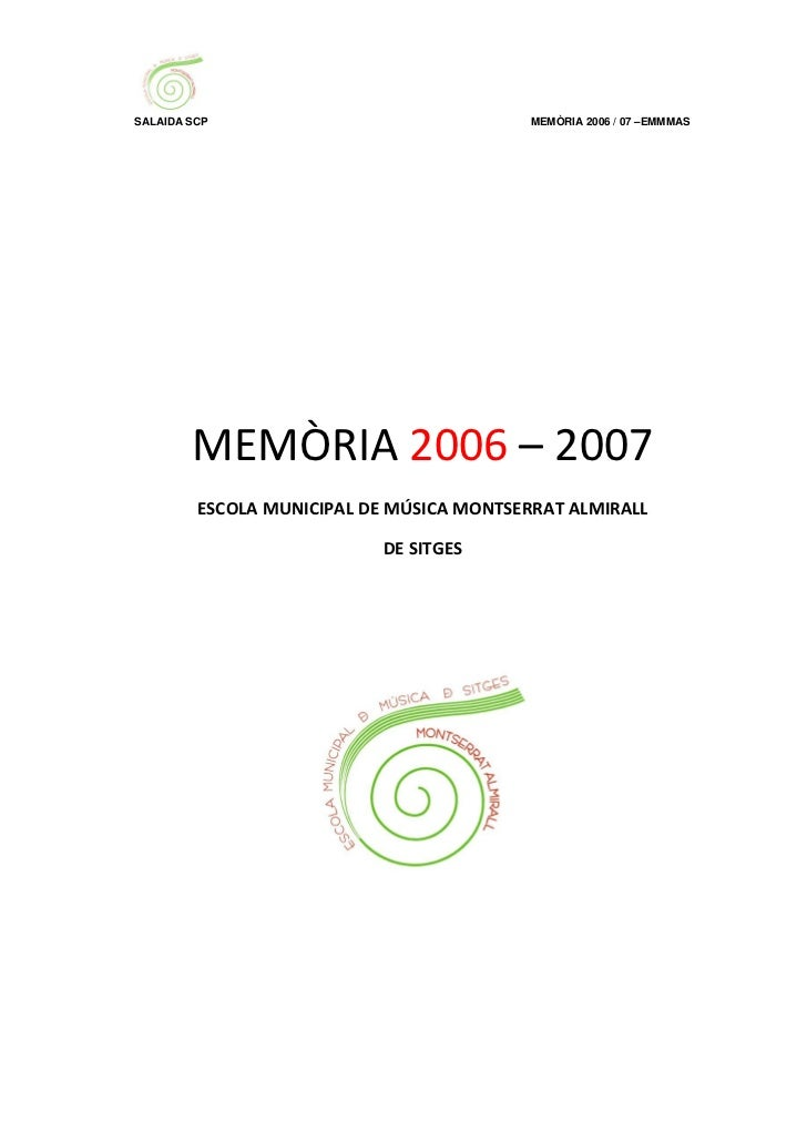 SALAIDA SCP                                MEMÒRIA 2006 / 07 –EMMMAS        MEMÒRIA 2006 – 2007         ESCOLA MUNICIPAL D...