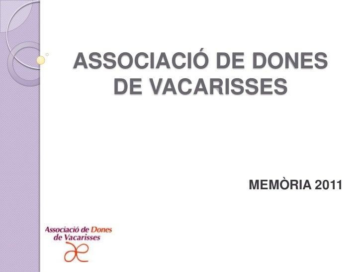 ASSOCIACIÓ DE DONES   DE VACARISSES             MEMÒRIA 2011