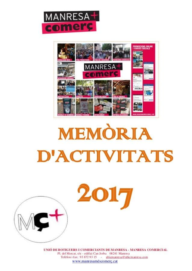 UNIÓ DE BOTIGUERS I COMERCIANTS DE MANRESA - MANRESA COMERCIAL Pl. del Mercat, s/n – edifici Can Jorba 08241 Manresa Telèf...