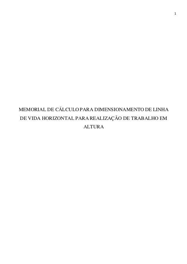 1 MEMORIAL DE CÁLCULO PARA DIMENSIONAMENTO DE LINHA DE VIDA HORIZONTAL PARA REALIZAÇÃO DE TRABALHO EM ALTURA