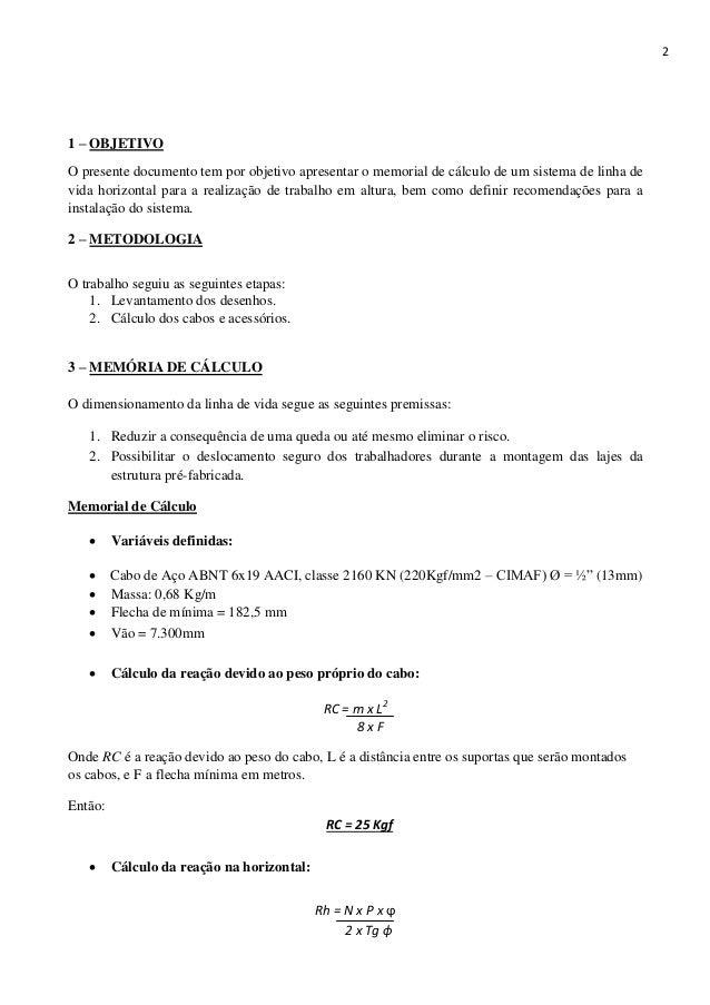 2 1 – OBJETIVO O presente documento tem por objetivo apresentar o memorial de cálculo de um sistema de linha de vida horiz...