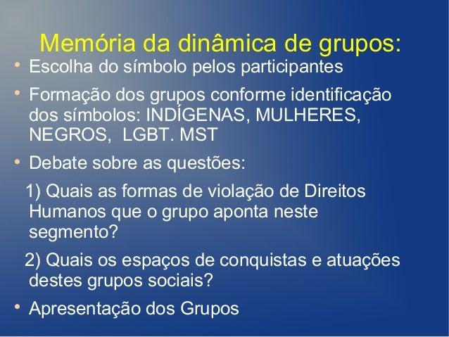 Memória da dinâmica de grupos:    Escolha do símbolo pelos participantes    Formação dos grupos conforme identificação  ...