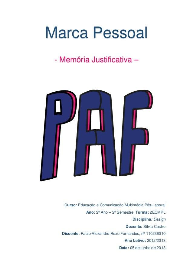 Marca Pessoal - Memória Justificativa –  Curso: Educação e Comunicação Multimédia Pós-Laboral Ano: 2º Ano – 2º Semestre; T...