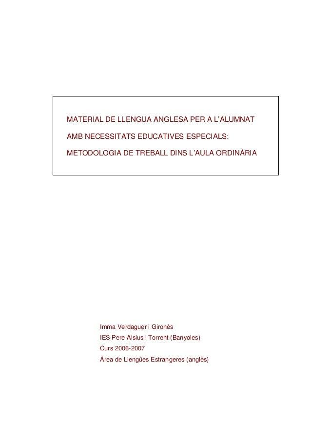 Imma Verdaguer i Gironès IES Pere Alsius i Torrent (Banyoles) Curs 2006-2007 Àrea de Llengües Estrangeres (anglès) MATERIA...
