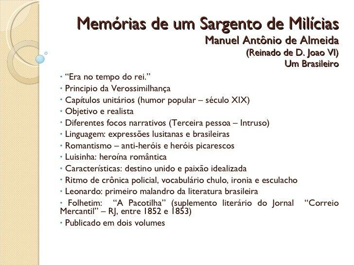 """Memórias  de um Sargento de  Milícias Manuel Antônio de Almeida (Reinado de D. Joao VI) Um Brasileiro <ul><li>"""" Era no tem..."""