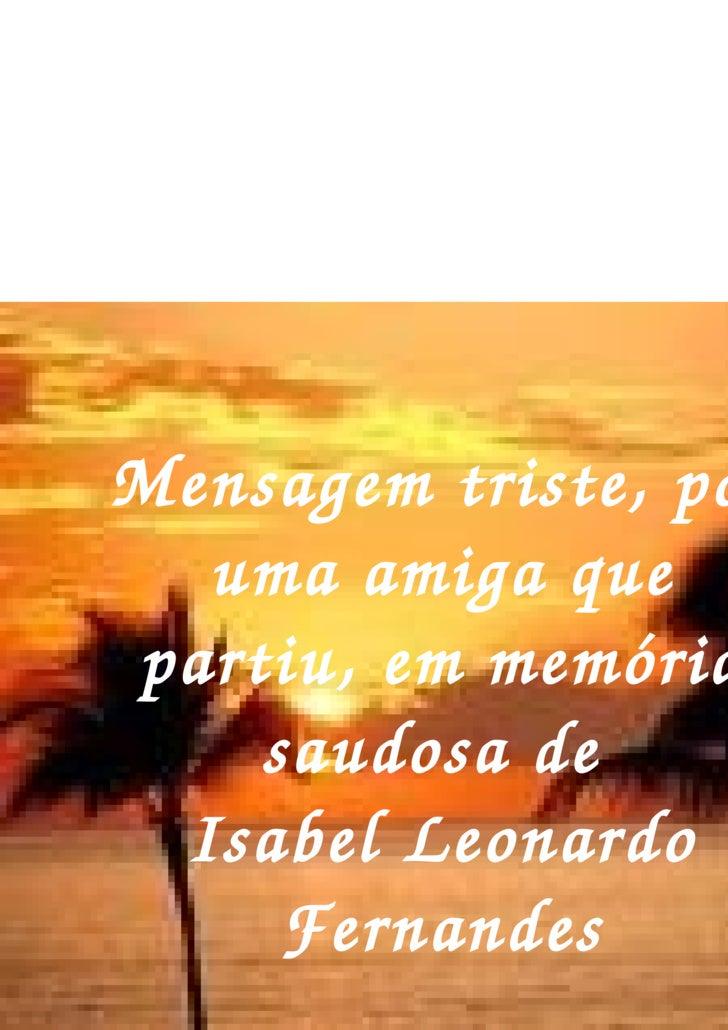 Mensagem triste, por uma amiga que partiu, em memória saudosa de  Isabel Leonardo Fernandes