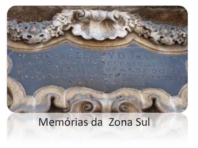 Memórias da Zona Sul