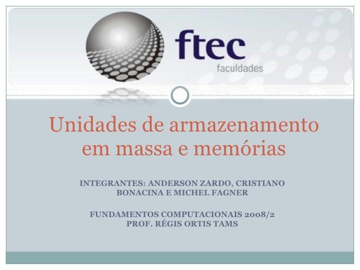 INTEGRANTES: ANDERSON ZARDO, CRISTIANO BONACINA E MICHEL FAGNER FUNDAMENTOS COMPUTACIONAIS 2008/2 PROF. RÉGIS ORTIS TAMS U...