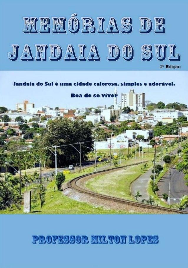 SÍNTESE DE MEMÓRIAS DE JANDAIA DO SUL.O livro que conta a história de Jandaia do Sul.                         -Resumo.    ...
