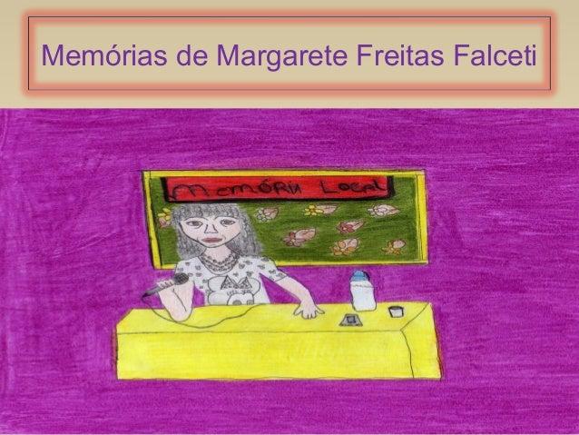 Memórias de Margarete Freitas Falceti