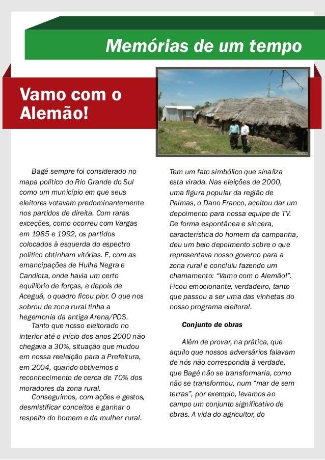 Bagé sempre foi considerado no mapa político do Rio Grande do Sul como um município em que seus eleitores votavam predomin...