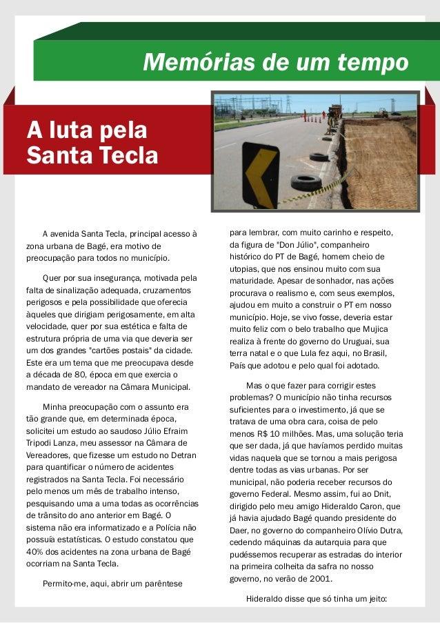 A avenida Santa Tecla, principal acesso à zona urbana de Bagé, era motivo de preocupação para todos no município. Quer por...