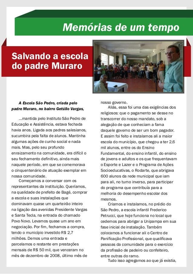 A Escola São Pedro, criada pelo padre Muraro, no bairro Getúlio Vargas, ...mantida pelo Instituto São Pedro de Educação e ...
