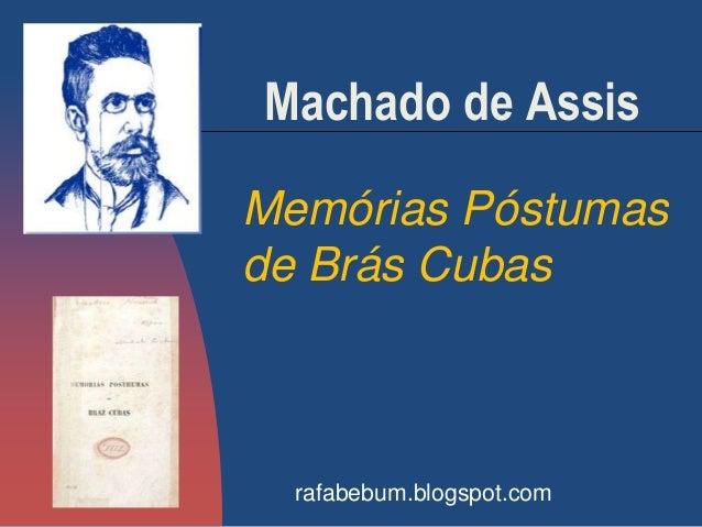 Machado de Assis Memórias Póstumas de Brás Cubas rafabebum.blogspot.com