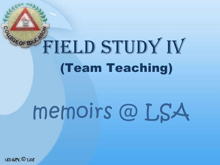 FIELD STUDY IV  (Team Teaching) memoirs @ LSA