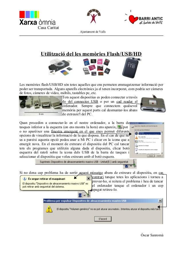 Casa Caritat Ajuntament de Valls Utilització del les memòries Flash/USB/HD Les memòries flash/USB/HD són totes aquelles qu...