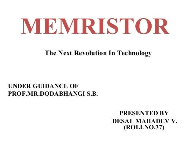 "memristor seminar ppt A study of the memristor models and applications  35 memristor properties    m das and h ramchandani, ""a seminar report on memristor,"" be thesis,."