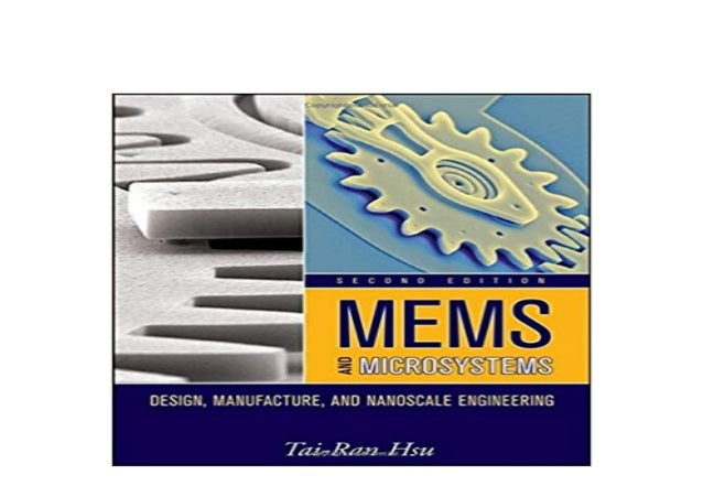 Textbook Mems And Microsystems Design Manufacture And Nanoscale Eng