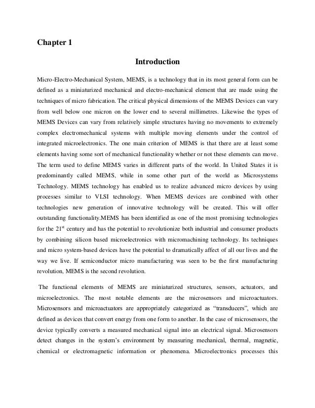 Chapter 1 Introduction Micro-Electro-Mechanical System, MEMS, is a technology that in its most general form can be defined...