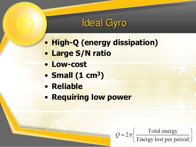 Advantages  • GRG has large sensing area compared to  other gyros  • Easy to package  • Multiple sensing and driving elect...