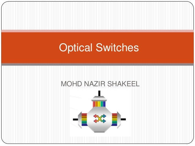 MOHD NAZIR SHAKEEL Optical Switches