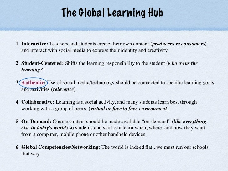 The Global Learning Hub1 Interactive: Teachers and students create their own content (producers vs consumers)  and interac...