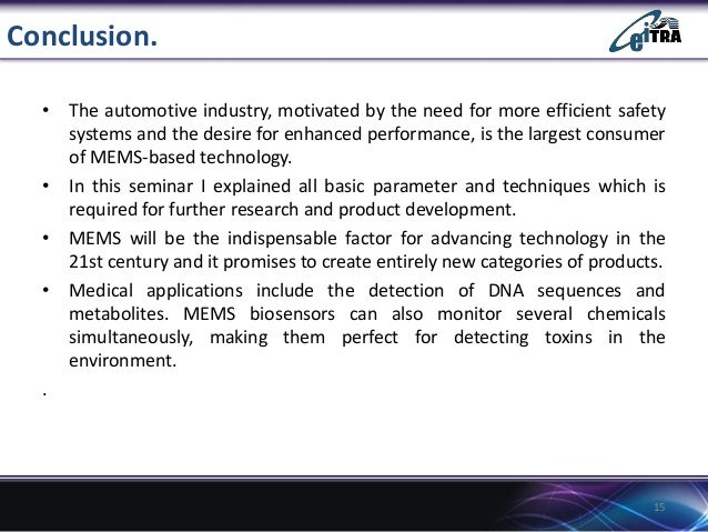 Conclusion. • The automotive industry, motivated by the need for more efficient safety systems and the desire for enhanced...
