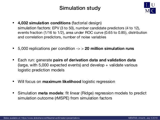 Slides available at: https://www.slideshare.net/MaartenvanSmeden/presentations MEMTAB, Utrecht, July 3 2018 Simulation stu...