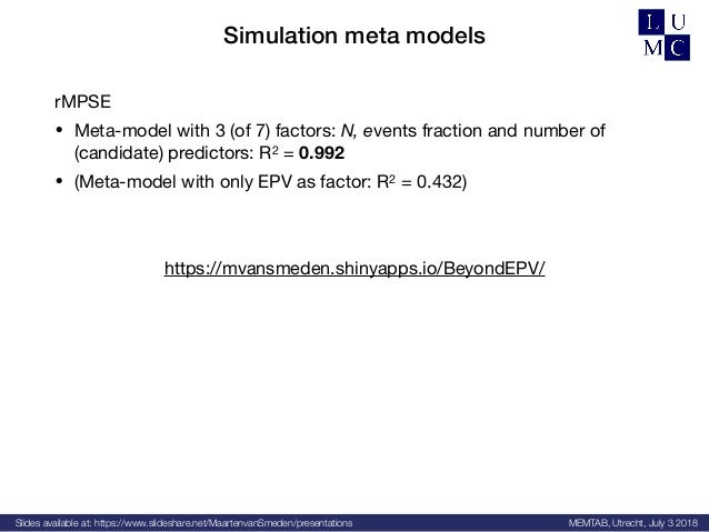 Slides available at: https://www.slideshare.net/MaartenvanSmeden/presentations MEMTAB, Utrecht, July 3 2018 Simulation met...