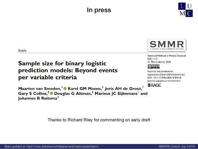 Slides available at: https://www.slideshare.net/MaartenvanSmeden/presentations MEMTAB, Utrecht, July 3 2018 In press Thank...