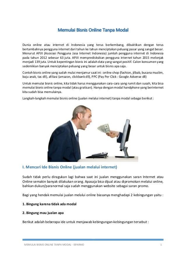 Memulai Bisnis Online Tanpa Modal Dunia online atau internet di Indonesia yang terus berkembang, dibuktikan dengan terus b...