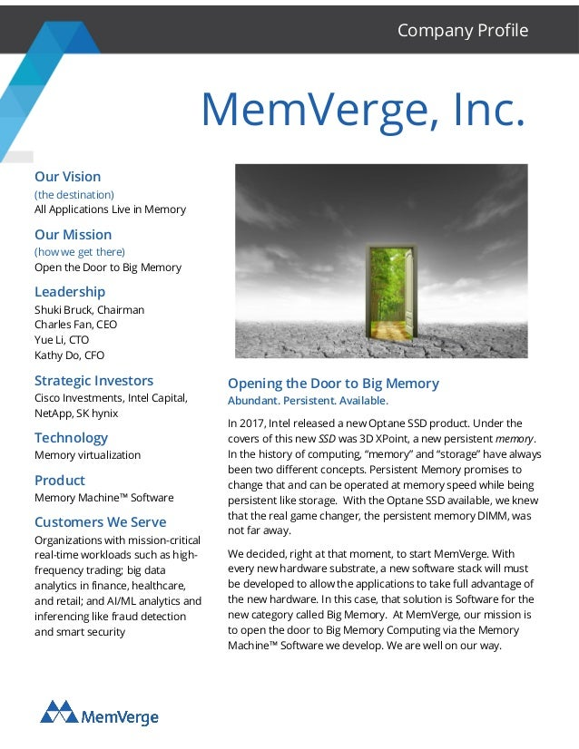 MemVerge, Inc. Our Vision (the destination) All Applications Live in Memory Our Mission (how we get there) Open the Door t...