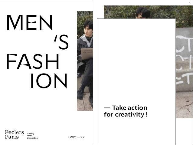 1 — Take action for creativity ! MEN 'S FASH ION creating future singularities FW21—22