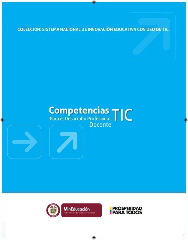 COLECCIÓN: SISTEMA NACIONAL DE INNOVACIÓN EDUCATIVA CON USO DE TIC  Competencias  Para el Desarrollo Profesional  Docente ...