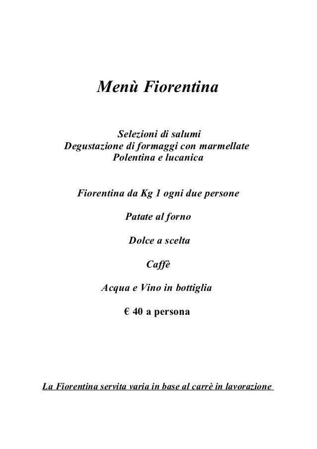 Menù Fiorentina                Selezioni di salumi     Degustazione di formaggi con marmellate               Polentina e l...