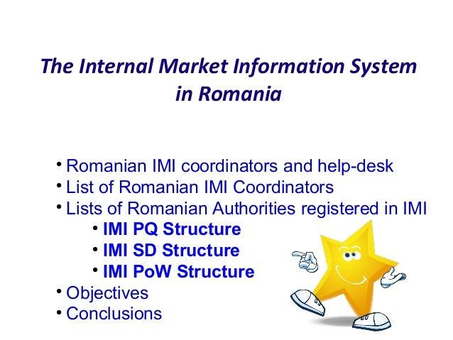 The Internal Market Information Systemin RomaniaRomanian IMI coordinators and help-deskList of Romanian IMI Coordinators...