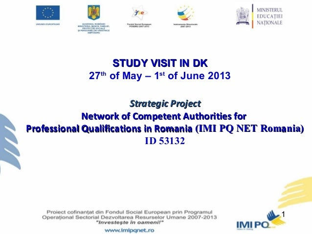 1STUDY VISIT INSTUDY VISIT IN DKDK27thof May – 1stof June 2013Strategic ProjectStrategic ProjectNetwork of Competent Autho...