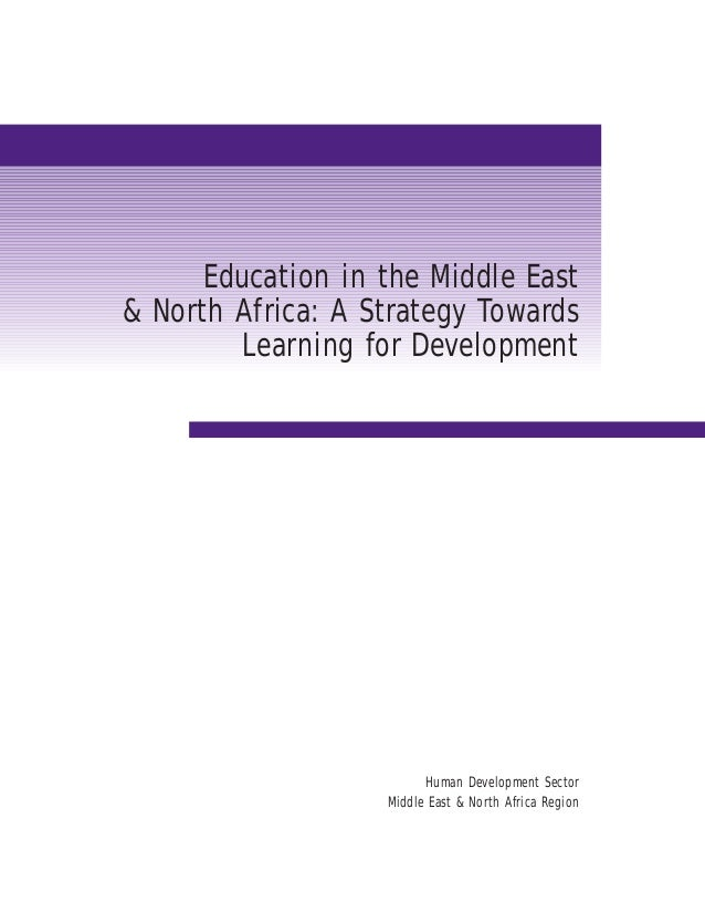 Education in the Middle East & North Africa: A Strategy Towards Learning for Development Human Development Sector Middle E...
