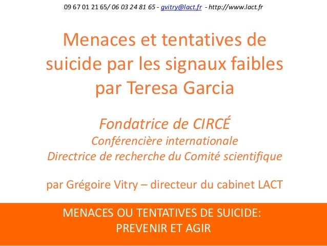 MENACES OU TENTATIVES DE SUICIDE: PREVENIR ET AGIR 09 67 01 21 65/ 06 03 24 81 65 - gvitry@lact.fr - http://www.lact.fr Me...