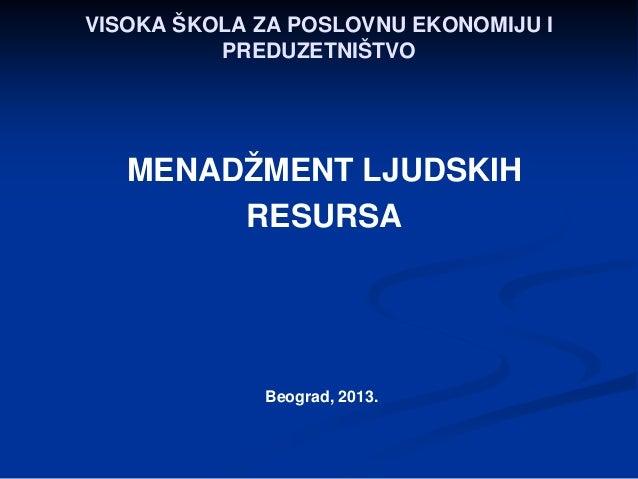 VISOKA ŠKOLA ZA POSLOVNU EKONOMIJU IPREDUZETNIŠTVOMENADŽMENT LJUDSKIHRESURSABeograd, 2013.